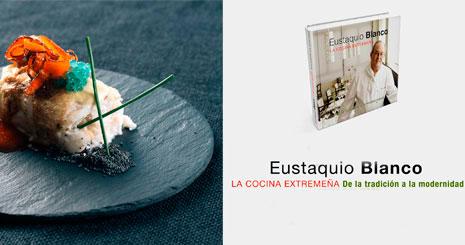 El Restaurante Cacereño Eustaquio Blanco Lanza Un Nuevo