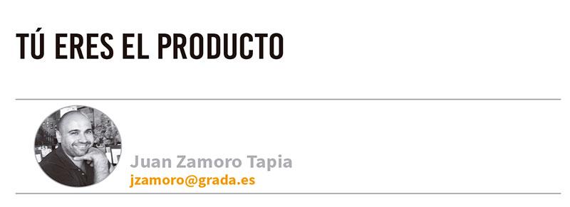 Tú eres el producto. Grada 122. Tecnología. Juan Zamoro