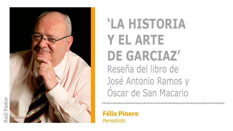 Reseña de Félix Pinero sobre 'La Historia y el Arte de Garciaz'