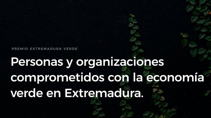 Los Premios 'Extremadura verde' nacen para reconocer el desarrollo de la economía verde y circular