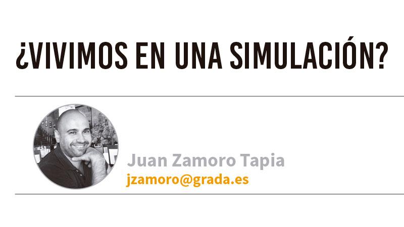 ¿Vivimos en una simulación? Grada 129. Juan Zamoro