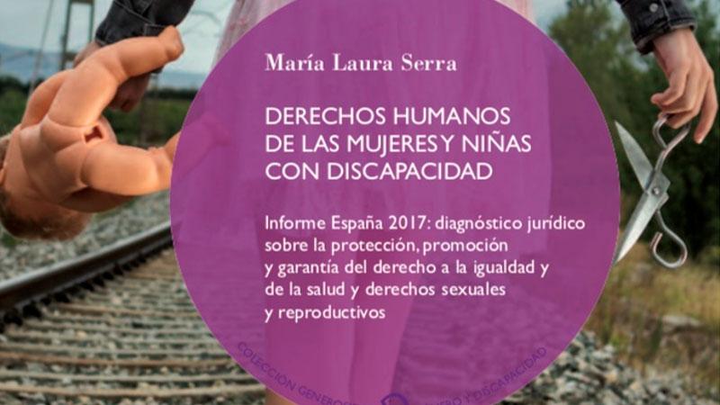 Cermi Mujeres edita el primer informe anual de derechos humanos de las mujeres y niñas con discapacidad en España