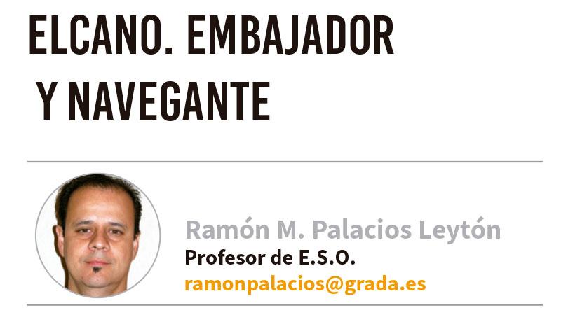 Elcano. Embajador y navegante. Grada 130. Ramón Palacios