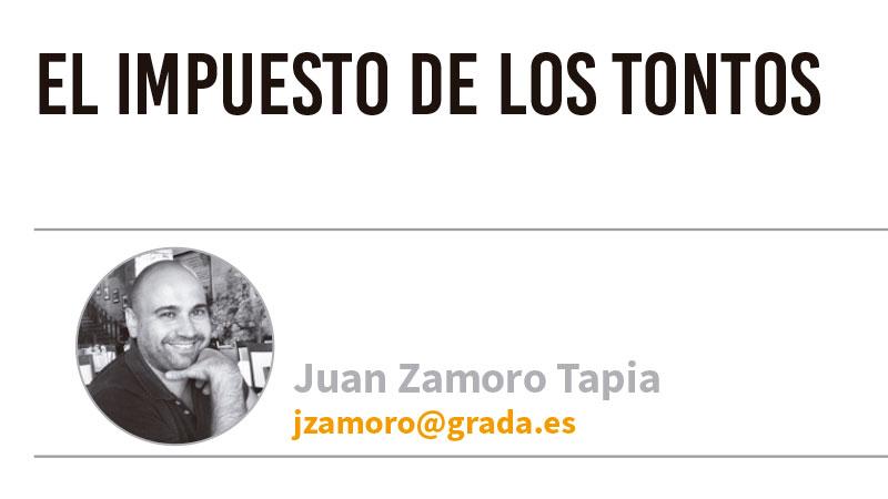 El impuesto de los tontos. Grada 130. Juan Zamoro