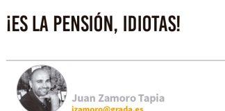 ¡Es la pensión, idiotas! Grada 131. Juan Zamoro