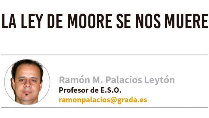 La ley de Moore se nos muere. Grada 131. Ramón Palacios