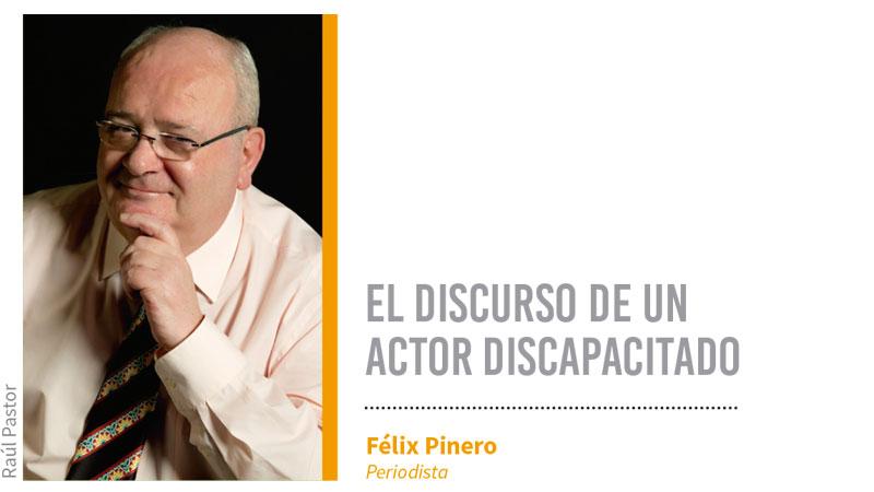 El discurso de un actor discapacitado. Grada 132. Félix Pinero