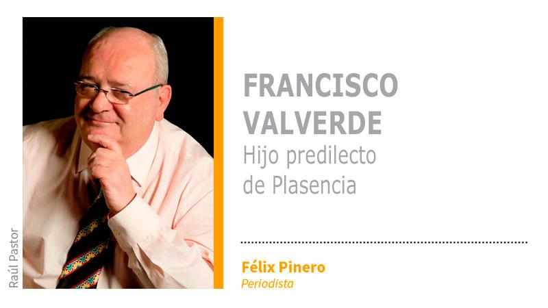 Francisco Valverde, Hijo predilecto de Plasencia