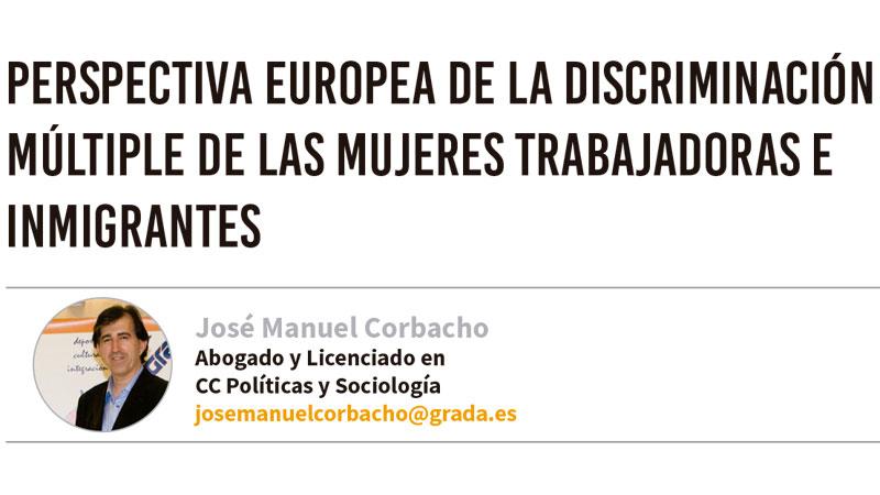 Perspectiva europea de la discriminación múltiple de las mujeres trabajadoras e inmigrantes. Grada 134. José Manuel Corbacho