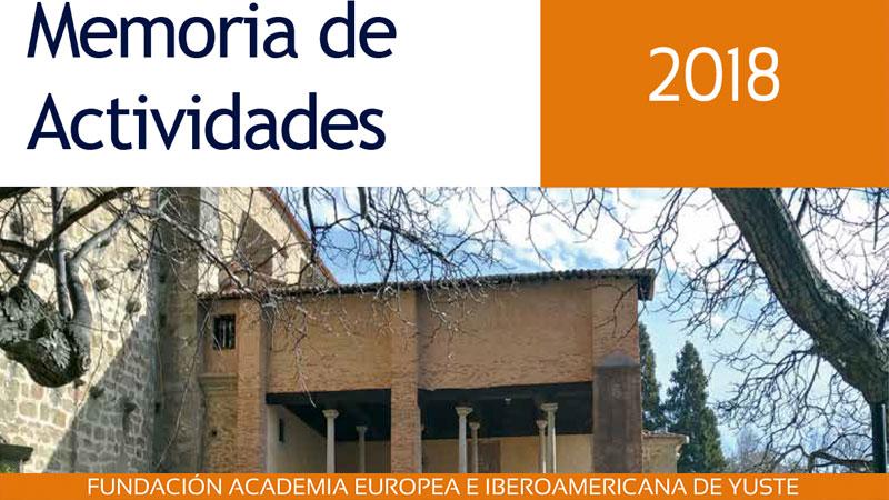 La Fundación Academia Europea e Iberoamericana de Yuste presenta su memoria de actuaciones en 2018