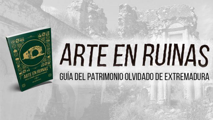 El libro 'Arte en ruinas' pondrá en valor una decena de los monumentos más olvidados de Extremadura