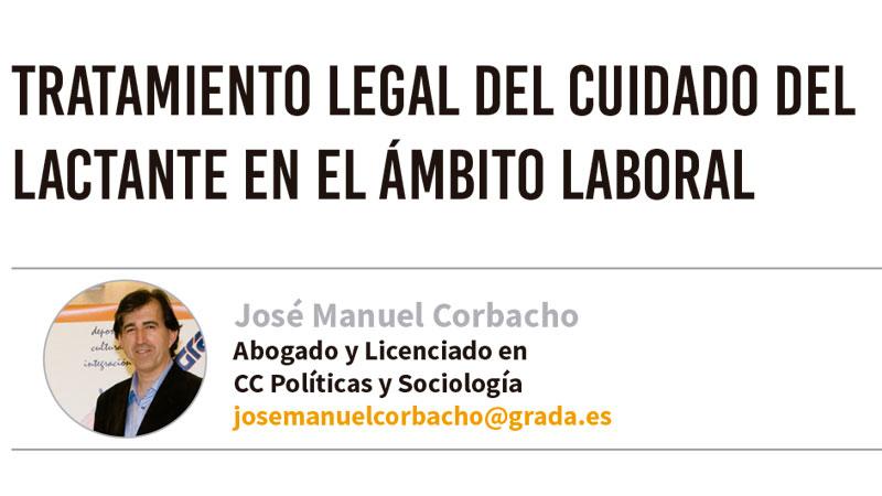 Tratamiento legal del cuidado del lactante en el ámbito laboral. Grada 138. José Manuel Corbacho