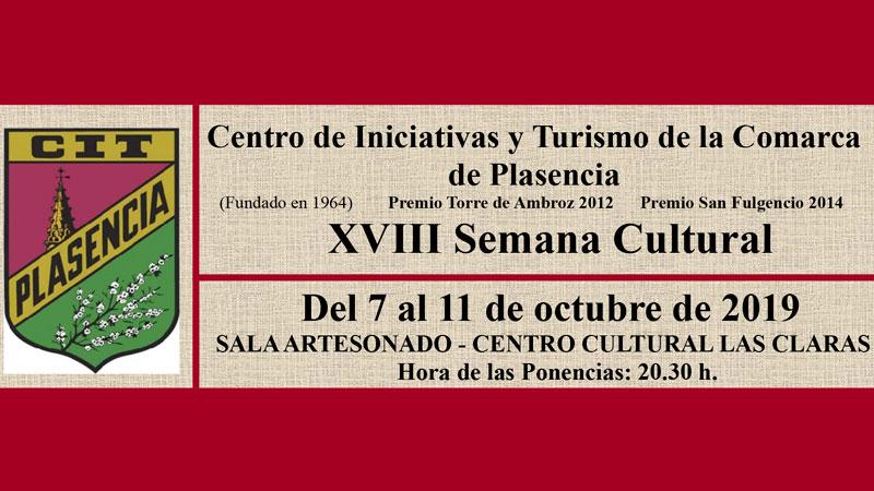 XVIII Semana cultural del Centro de Iniciativas y Turismo de la comarca de Plasencia