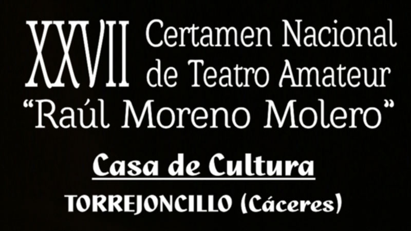 XXVII Certamen de teatro amateur de Torrejoncillo