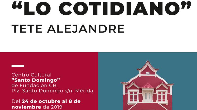 Exposición 'Lo cotidiano', de Tete Alejandre, en Mérida