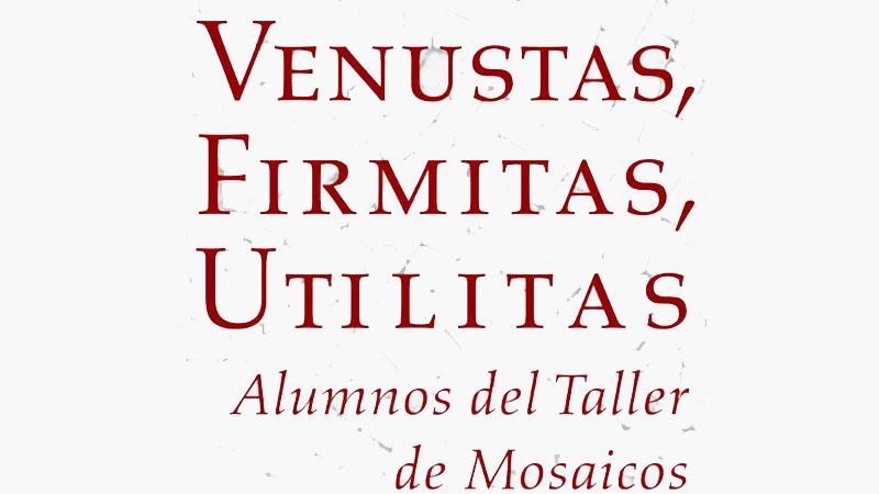 Exposición 'Venustas, Firmitas, Utilitas' en Mérida