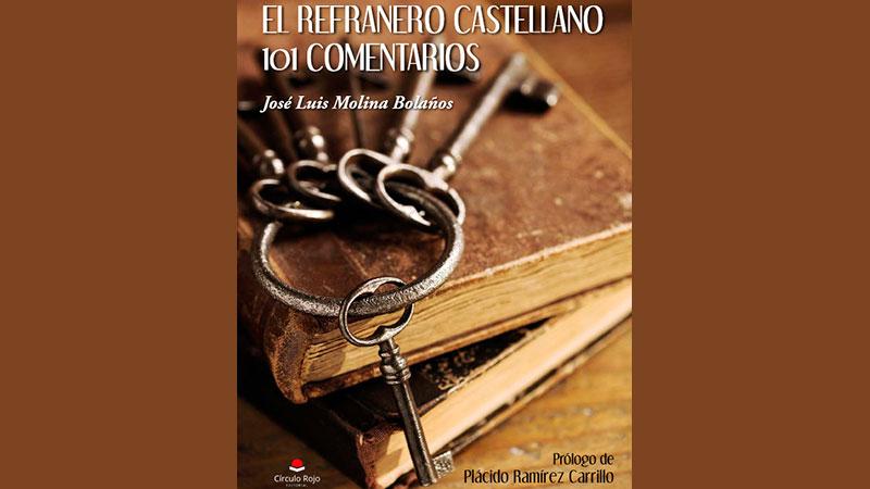 José Luis Molina publica el libro 'El refranero castellano. 101 comentarios'